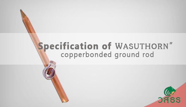 specification of Wasuthorn Copperbond ground rod